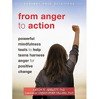 From Anger to Action - Powerful Mindfulness Tools to Help Teens Harnes