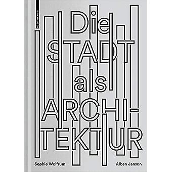 Die Stadt als Architektur - 9783035617979 Book