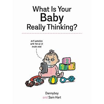 What Is Your Baby Really Thinking by Danny Cameron