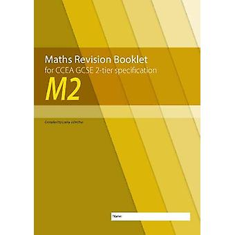 M2 Maths Revision Booklet for CCEA GCSE 2-tier Specification by Lowry