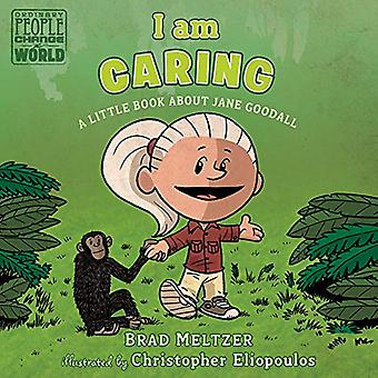 I am Caring - A Little Book about Jane Goodall by Brad Meltzer - 97819