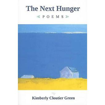 The Next Hunger - Poems by Kimberly Cloutier Green - 9780872331624 Book