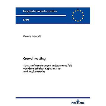 Crowdinvesting - Schwarmfinanzierungen Im Spannungsfeld Von Gesellscha