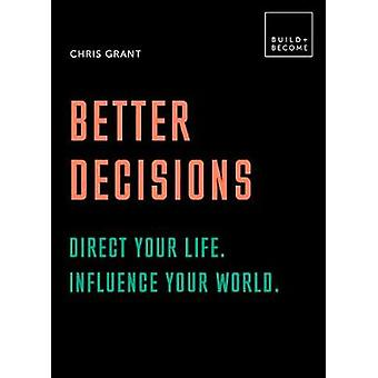 Better Decisions - Direct your life. Influence your world. - 20 thought