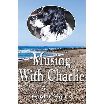 Musing With Charlie by Morris & Gordon