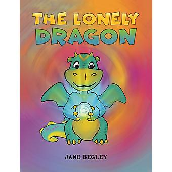 The Lonely Dragon by Begley & Jane
