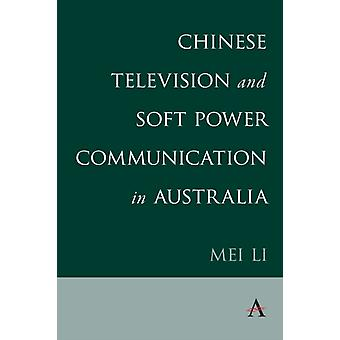 Chinese televisie en soft power Communication in Australië door mei Li