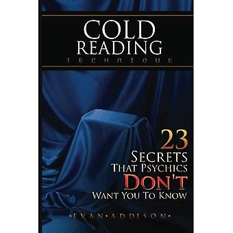 Technique de lecture à froid: 23 secrets que les médiums Don & t Want You to Know