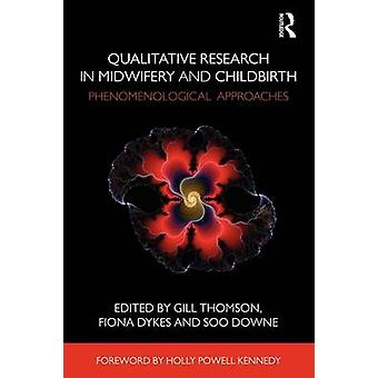 Qualitative Research in Midwifery and Childbirth - Phenomenological Ap