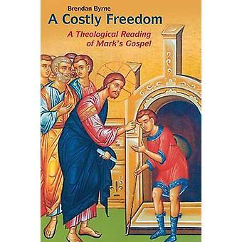 A Costly Freedom - En teologisk läsning av Mark's Gospel av Brendan B
