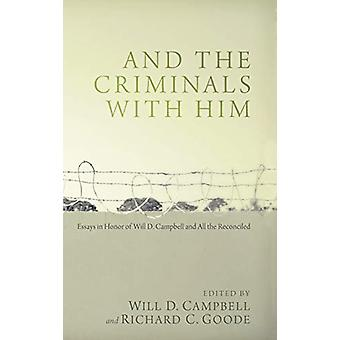 And the Criminals with Him by Will D Campbell - 9781498214902 Book