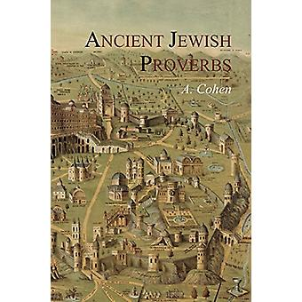 Ancient Jewish Proverbs by A Cohen - 9781614270690 Book