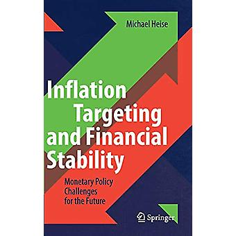 Inflation Targeting and Financial Stability - Monetary Policy Challeng