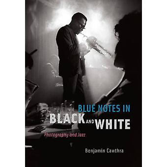 Blue Notes in Black and White by Benjamin Cawthra