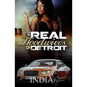 The Real Hoodwives Of Detroit by India