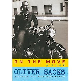 On the Move  A Life by Oliver Sacks