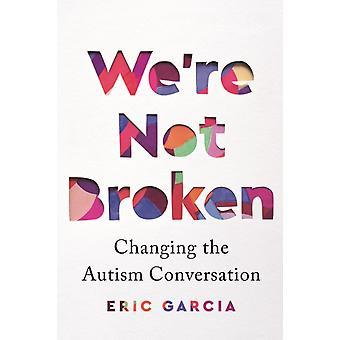 Eric Garcian autismikeskustelun muuttaminen ei ollut rikki