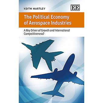 The Political Economy of Aerospace Industries A Key Driver of Growth and International Competitiveness