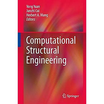 Computational Structural Engineering by Edited by Yong Yuan & Edited by Junzhi Cui & Edited by Herbert A Mang