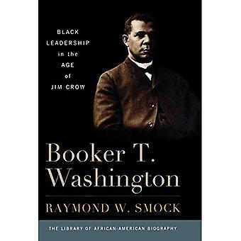 Booker T. Washington: Black Leadership in the Age of Jim Crow