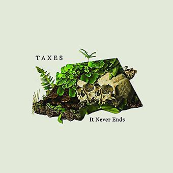 Taxes - It Never Ends [CD] USA import