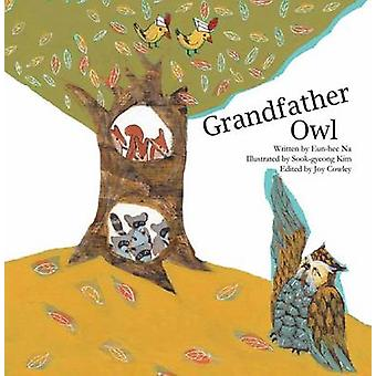Grandfather Owl  Adding and Subtracting Below Ten by Eun hee Na & Illustrated by Sook gyeong Kim & Edited by Joy Cowley