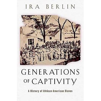 Generations of Captivity - A History of African-American Slaves by Ira