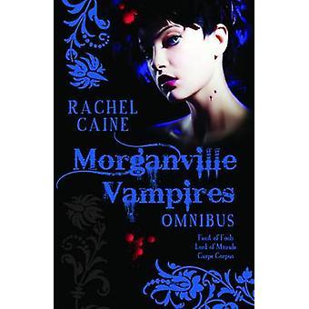 The Morganville Vampires Omnibus Vol. 2 by Rachel Caine - 97807490096