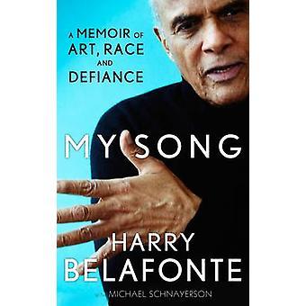 Mein Lied - A Memoir of Art - Rennen & Defiance von Harry Belafonte - Micha