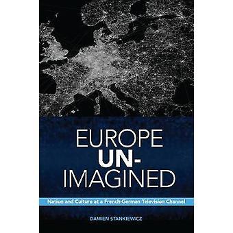 Europa não-imaginária - nação e da cultura em uma televisão francês-alemão