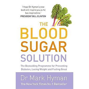 Die Blutzucker-Lösung - die Bestseller-Programm zur Verhinderung von Di