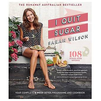 I Quit Sugar - Your Complete 8-Week Detox Program and Cookbook (Main M