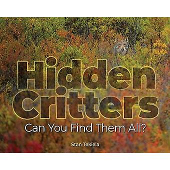 Hidden Critters - Can You Find Them All? by Stan Tekiela - 97815919381