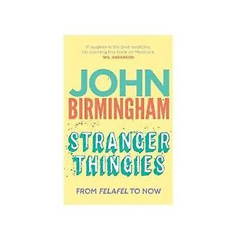 Thingies étranger - de Felafel maintenant par John Birmingham - 978174223