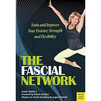 The Fascial Network - Train and Improve Your Posture and Flexibility b
