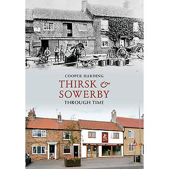 Thirsk and Sowerby Through Time by Cooper Harding - 9781848686601 Book