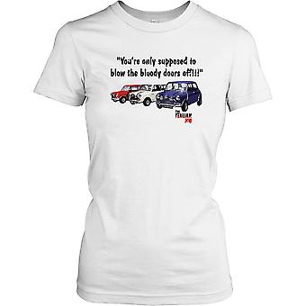 The Italion Job - Your Only Supposed To Blow The Bloody Doors Off Ladies T Shirt