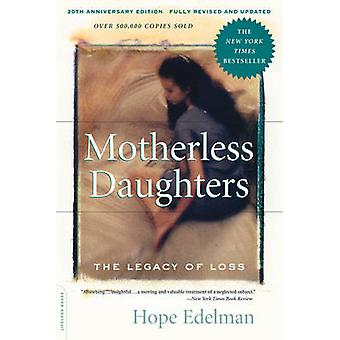 Motherless Daughters - The Legacy of Loss (20th) by Hope Edelman - 978