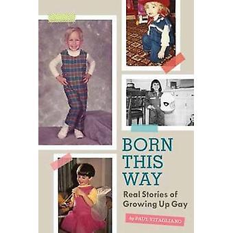 Né de cette façon - vrai histoires de Growing Up Gay par Paul Vitagliano - 97
