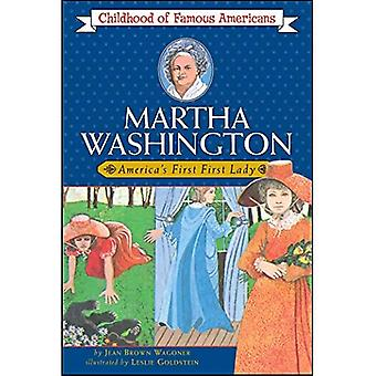 Martha Washington, America's First First Lady (The Childhood of Famous Americans Series)