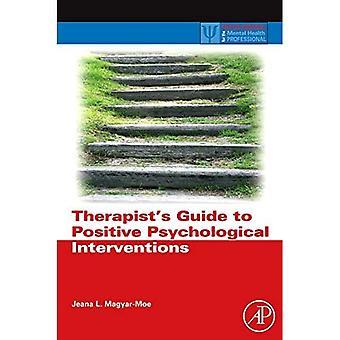 Therapeuten-Leitfaden für Positive psychologische Intervention (praktische Ressourcen für die psychische Gesundheit Professional)