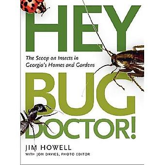 Hey, Bug Doctor!: The Scoop on Insects in Georgia's Homes and Gardens