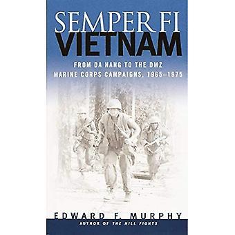 Semper-Fi: Vietnam - From Da Nang to the DMZ - Marine Corps Campaigns, 1965-1975