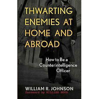 Abwehr von Feinden im in- und Ausland: wie ein Spionageabwehr Offizier zu sein
