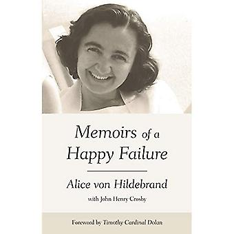 Alice Von Hildebrand: Memoirs of a Happy Failure