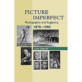 Bild Imperfekt: Fotografie und Eugenik, 1879-1940
