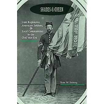 Nuances de vert: régiments irlandais, soldats américains et des communautés locales dans l'ère de la guerre civile (guerre de sécession du Nord)
