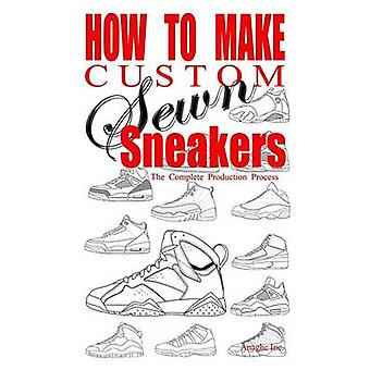 How to Make Custom Sewn Sneakers The Complete Production Process by Boyd & Anthony