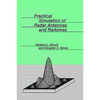 Practical Simulation of Radar Antennas and Radomes by Hirsch & Herbert L.
