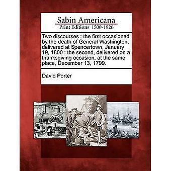 اثنين نقاشاتهم الأولى الناجمة عن وفاة واشنطن العامة ألقاه ديفيد بورتر آند في سبينسيرتاون 19 يناير 1800 الثاني ألقي في مناسبة عيد الشكر في نفس المكان يوم 13 كانون الأول/ديسمبر